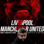 Kualitas Manchester United Memaksa Liverpool Tampil Sempurna