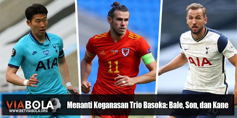 Menanti Keganasan Trio Basoka: Bale, Son, dan Kane